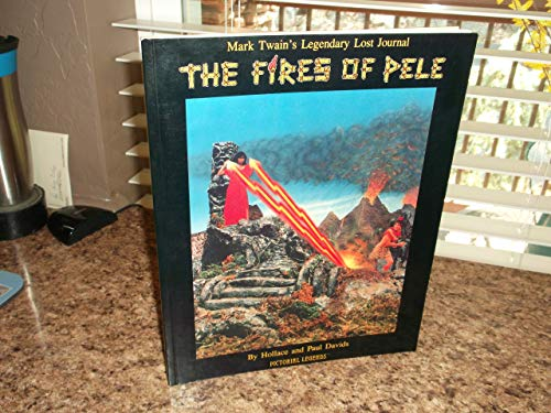 9780939031009: The Fires of Pele: Mark Twain's Legendary Lost Journal