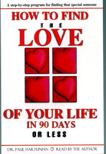 9780939038060: How to Find the Love of Your Life in 90 Days or Less