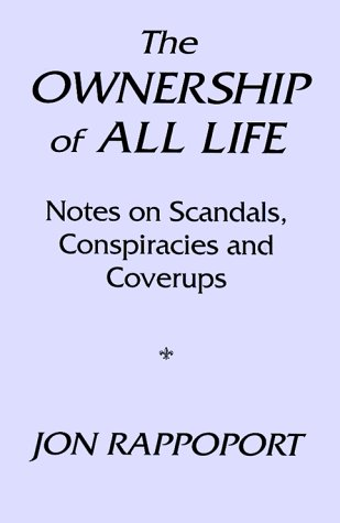 The Ownership of All Life: Notes on: Jon Rappoport
