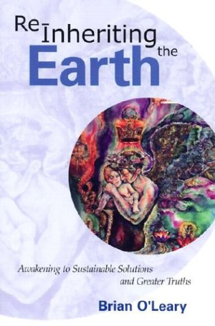 9780939040377: Reinheriting the Earth: Awakening to Sustainable Solutions and Greater Truths