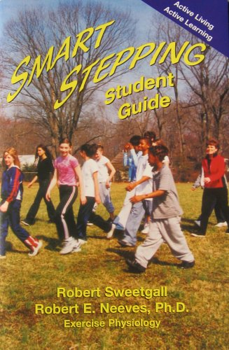 Smart Stepping (Student Guide): Robert Sweetgall and Robert E. Neeves
