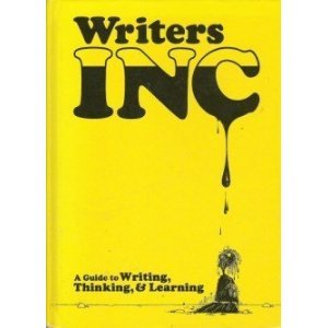 Writers INC: A Guide to Writing, Thinking, & Learning