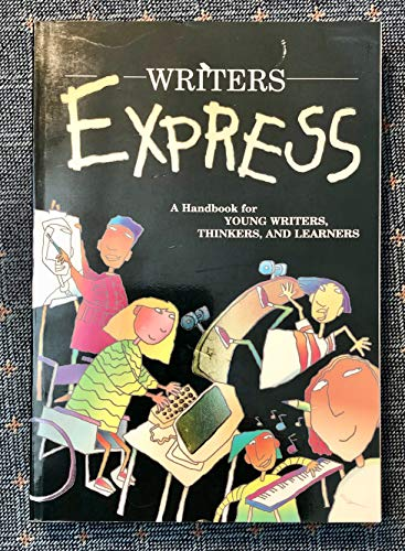 Writers Express: A Handbook for Young Writers, Thinkers, and Learners (0939045931) by Dave Kemper; Ruth Nathan; Patrick Sebranek