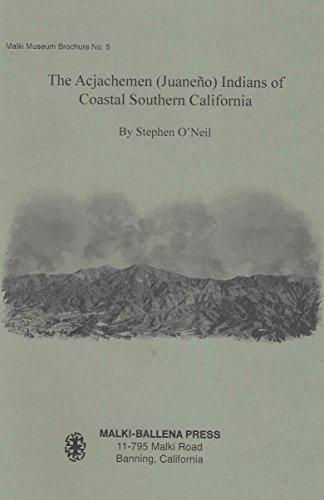 The Acjachemen (Juaneño) Indians of Coastal Southern California: Stephen O'Neil