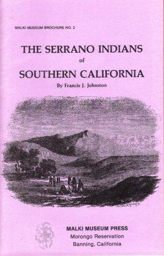 The Serrano Indians of Southern California: Francis J. Johnson