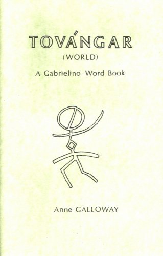Tovanger (World): A Gabrielino Word Book: Anne Galloway