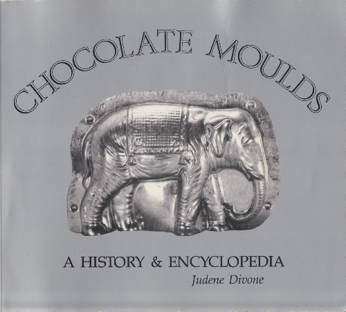 9780939047024: Chocolate Moulds: A History & Encyclopedia