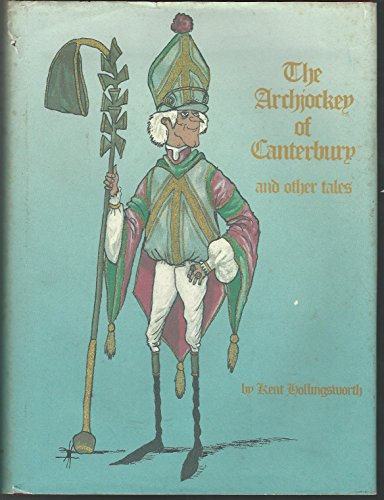 The Archjockey of Canterbury, and Other Tales / by Kent Hollingsworth: Hollingsworth, Kent
