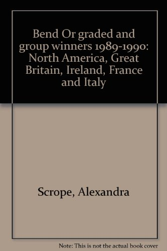 BEND OR GRADED AND GROUP WINNERS 1989-1990: NORTH AMERICA, GREAT BRITAIN, IRELAND, FRANCE AND ITALY...