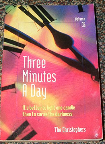 Three Minutes a Day: It's Better to Light One Candle Than to Curse the Darkness (Volume 36)