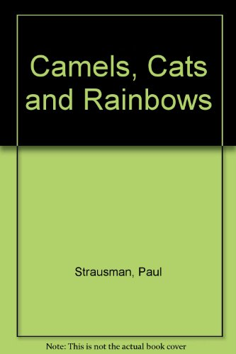 9780939065097: Camels, Cats and Rainbows