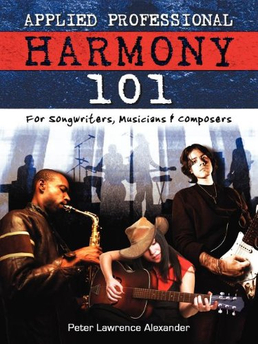 Applied Professional Harmony 101: Peter Lawrence Alexander
