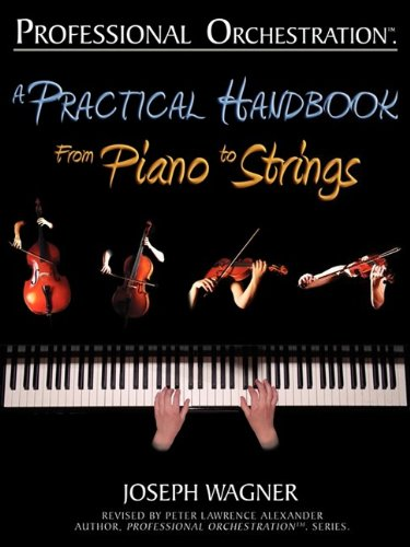 9780939067961: Professional Orchestration: A Practical Handbook - From Piano to Strings