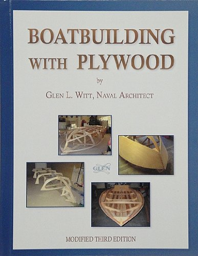 BOATBUILDING WITH PLYWOOD, Enlarged Third Edition: Witt, Glen L.