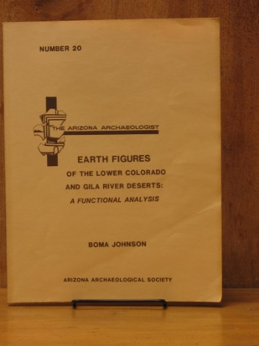 9780939071203: Earth Figures of the Lower Colorado and Gila River Deserts : A Functional Analysis