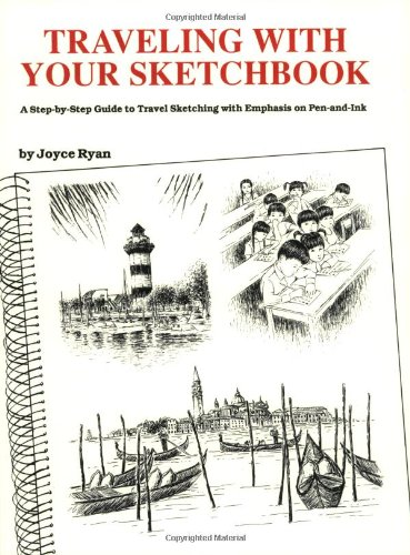 Traveling with Your Sketchbook : A Step-by-Step: Joyce Ryan