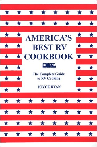 America's Best RV Cookbook: The Complete Guide to RV Cooking: Ryan, Joyce