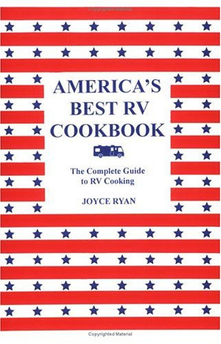 America's Best RV Cookbook, The Complete Guide to RV Cooking: Ryan, Joyce
