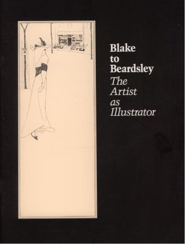 Blake to Beardsley: The Artist as Illustrator