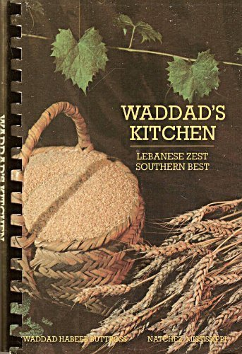 Waddad's kitchen, Lebanese zest and southern best: Buttross, Waddad Habeeb