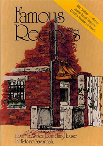9780939114726: Famous Recipes, from Mrs. Wilkes' Boarding House in Historic Savannah