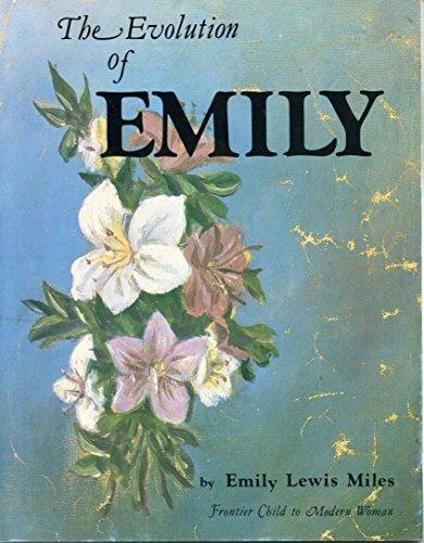 The Evolution of Emily: Miles, Emily L.