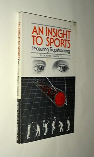 9780939116119: An Insight to Sports: Featuring Trapshooting