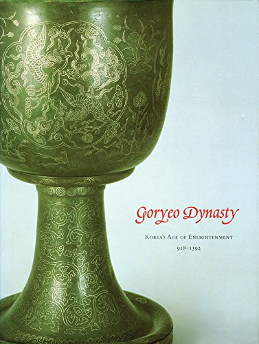 9780939117253: Goryeo Dynasty: Korea's Age of Enlightenment, 918-1392
