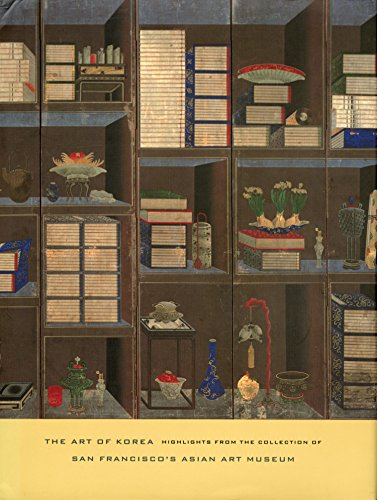 The Art of Korea: Highlights from the Collection of San Francisco's Asian Art Museum: Kim, ...