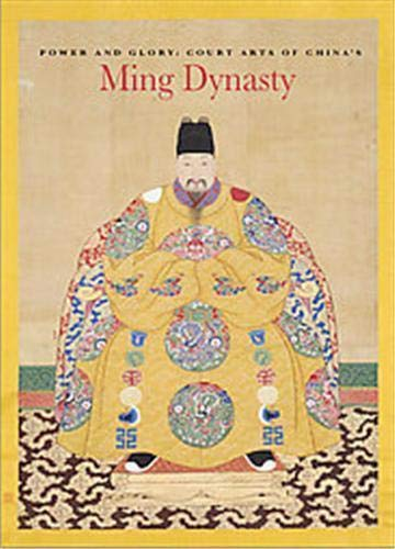 9780939117420: Power and Glory: Court Arts of China's Ming Dynasty