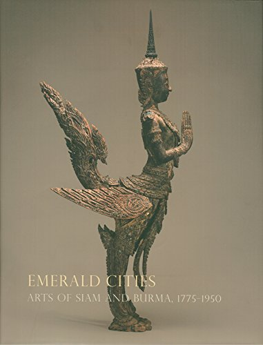 9780939117505: Emerald Cities: Arts of Siam and Burma 1775-1950