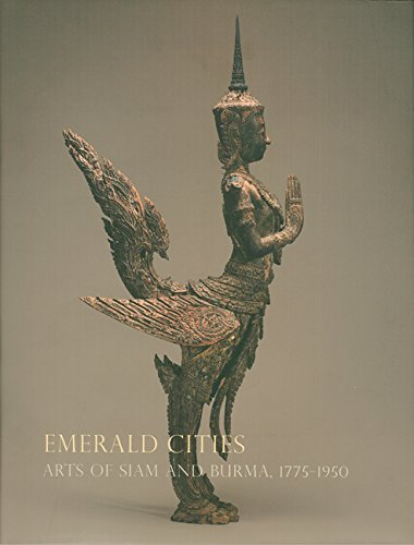 9780939117512: Emerald Cities: Arts of Siam and Burma 1775-1950