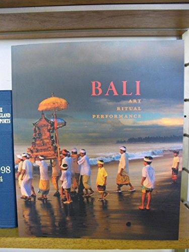 9780939117567: Bali: Art, Ritual, Performance