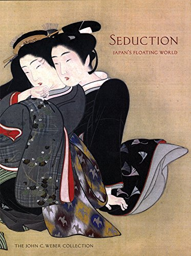 9780939117697: Seduction: Japan's Floating World: The John C. Weber Collection