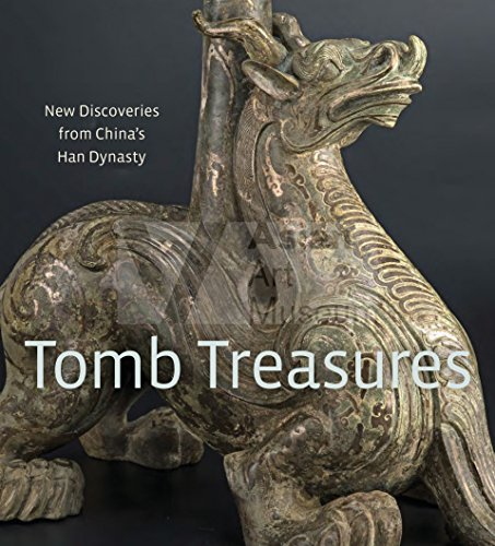 9780939117789: Tomb Treasures: New Discoveries from China's Han Dynasty