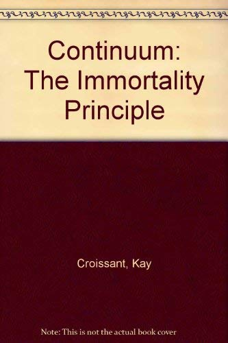 Continuum: The Immortality Principle: Croissant, Kay; Dees, Catherine