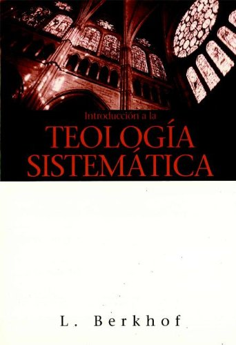 9780939125029: Introduccion a la Teologia Sistematica = Introduction to Systematic Theology
