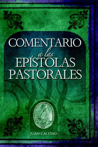 9780939125098: Comentario a Las Epistolas Pastorales (Commentary on the Pastoral Epistles) (Commentaries by John Calvin)