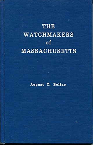 The Watchmakers of Massachusetts: Bolino, August C.