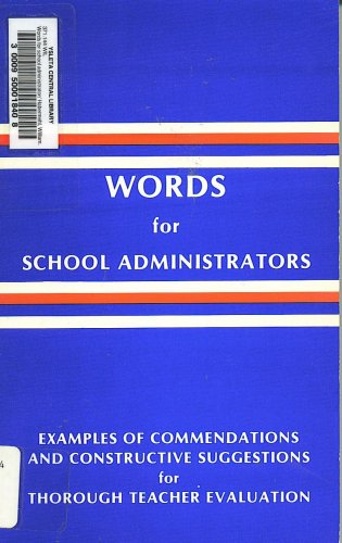 9780939136001: Words for School Administrators, Vol. 1: Examples of Commendations and Constructive Suggestions for Thorough Teacher Evaluation