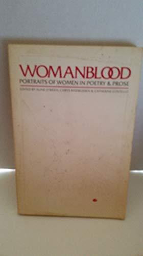 Womanblood : Portraits of Women in Poetry & Prose: O'Brien, Aline (editor); Rasmussen, Chrys (...