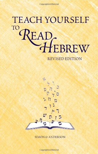 Teach Yourself to Read Hebrew (9780939144112) by Ethelyn Simon; Joseph Anderson