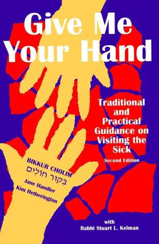 9780939144266: Give Me Your Hand: Traditional and Practical Guidance on Visiting the Sick