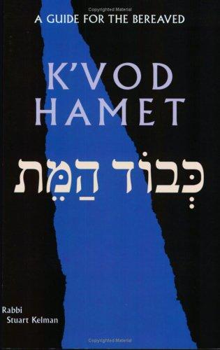 K'Vod Hamet: A Guide for the Bereaved: Stuart Kelman