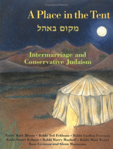 A PLACE IN THE TENT : Intermarriage And Conservative Judaism