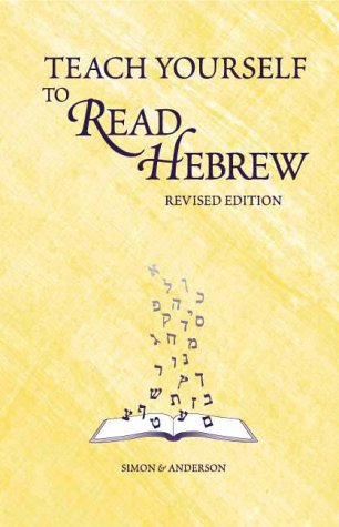 Teach Yourself to Read Hebrew (CD & Book Set) (9780939144501) by Ethelyn Simon; Joseph Anderson; ETHELYN SIMON; JOSEPH ANDERSON