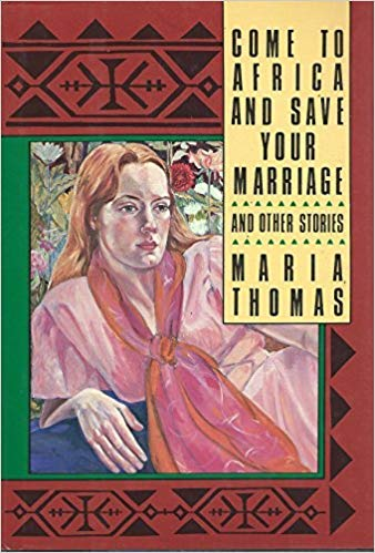 9780939149063: Come to Africa and Save Your Marriage, and Other Stories