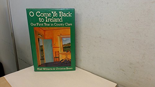9780939149070: O Come Ye Back to Ireland: Our First Year in County Clare