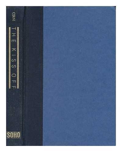 The Kiss Off: A Novel of Suspense [Sep 01, 1987] Cirni, Jim; McKeveny, Tom an.: Cirni, Jim; ...
