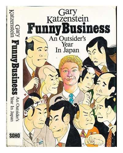 9780939149186: Funny Business: An Outsider's Year in Japan